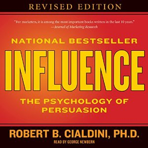 Influence: The Psychology of Persuasion by Robert Cialdini Ph. D.